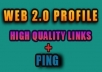 will create 150 WEB 20 profile on sites with high page rank + ping to boost your search engine ranking...................!!!!!!!