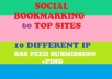 will give 60 BEST Social Bookmarking Service for Google Ranking ✺Spintax ✺Rss Ping ✺PR 8 to 1✺ All Unique Domain✺Use of Different IP✺Penguin saf