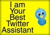 be your twitter assisstant for 1 hour ..