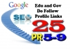 build 25 High Quality Do Follow Edu and Gov Backlinks PR5 to PR9 + 5 Angela and Paul sites for better position in Google...........