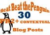 help You Beat the Penguin Update with 30 Contextual PR2+ Blog Post Links...........
