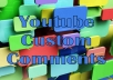 add 40 Custom Youtube Comments for your video Free 10 Likes 10 Subribers