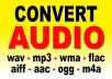 convert your audio files to requested audio format, files like wav, mp3, wma, flac, aiff, aac, m4a, ogg