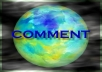 post professional comments on your video, blogs, or websites