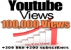 give your YouTube Video Over 100.000 Views +300 Likes + 300 Subscribers Guaranteed Fast