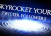 add 30,000+ Followers By Your Profile Link To Larger Your Twitters Follower In 12 Hours Without Your Account Credentials [No UnFollow] .........