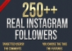 give you 250 REAL [ No Bot/Fakes] followers to your instagram account [pass required]@!
