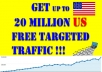 show You how to Get 20 Million US Free Targeted Traffic specific for your Niche