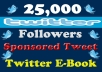 add 25000+ High Quality Twitter Followers In Less than 72 hours without password + Tweet your Ad to 100,000+ Followers + give you an e-book to teach you tricks to get 100 follower/day in just 10 min