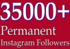 add 35000+ PERMANENT Instagram Followers Or 30,000+Likes From Real Looking Accounts