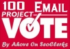 GIVE YOU 100 EMAIL VOTE IN CONTEST WITHIN FEW HOURS