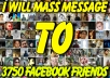 meSSAGE your product to my 3750 facebook  friends