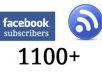 give you 1100+ facebook subscribe/followers within 12 hours
