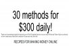 Give you 30 methods for 300 Dollars daily