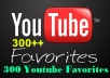 give your 300++YouTube Favorites Guaranteed Fast