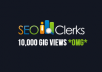 give your SEOClerks gig 25,000 views (twenty five thousand)