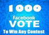 Give You 1000 Facebook Votes In Your Contest