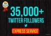 instant 35,000 Twitter Followers, No Eggs, No Unfollows, without admin access