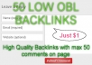 create 50 LOW OBL Verified backlinks max 50 comments on page