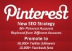 pinterest your website to blast SEO google from many accounts and promote to 50,000 Twitter followers