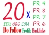 manually create a mix of 20 PR6 PR7 PR8 and PR9 edu org com profile backlinks!!!!
