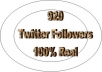 give you 920 Twitter Followers, 100% Real &amp; Genuine
