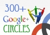 give you 300+ REAL looking Google circles to your plus page within 72 hours!!!!