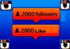 2000+ INSTAGRAM Followers and 2000 ig Likes Very Fast in 20 Minutes,,,..!@