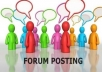 **CHEAPEST** give you 750 HIGH PR forum posts which will BLAST YOUR WEBSITE TO THE TOP OF GOOGLE 