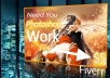 do any PHOTOSHOP work,photo editing,photoshop image according to your preferences within 36 hours for