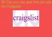 I will tell you which USA 50 City you Can Post Free Job Ads on Craigslist for