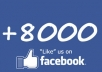 Get You 8000 Human Facebook Likes Or Fans for