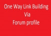 create one way link building From forum Profile