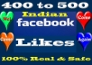 I'll give you 400 to 500 real INDIAN Facebook likes to your fanpage