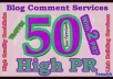 I will do MANUALLY 50 Highpr Blog Comment 2PR7 4PR6 10PR5 10Pr4 12Pr3 12Pr2 DoFollow !!~~@@