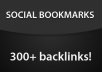 manually bookmark your URL to the TOP 300+ social bookmarking sites adding 300+ backlinks and ping them ALL