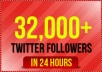 give you 32,000+ [Staying] twitter followers, twitter followers within 24 hours