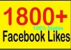 send you 1800 likes to your Facebook fan page in less than a day