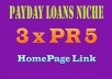 give you 3 x PR5 Finance / Pay Day Loan DoFollow Homepage Link [permanent Link]