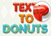 convert your text into delicious Candy Donuts