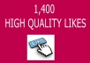 I will give 1400 High Quality Facebook likes to your facebook fanpage or Photos or Status