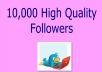 I will deliver 10,000 High Quality (STAY) followers within 24 hours