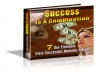 I will give you 7 Key elements : Success is a Combination