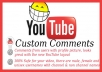 submit 20+ CUSTOM YouTube comments to your video