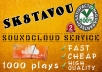 I will increase 1000 plays on your soundcloud track in 1 day super FAST@!@