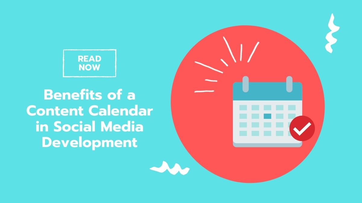 Benefits of a Content Calendar in Social Media Development