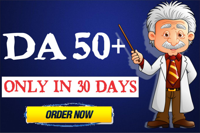 we will Increase Domain Authority DA50+ quick in 25 days