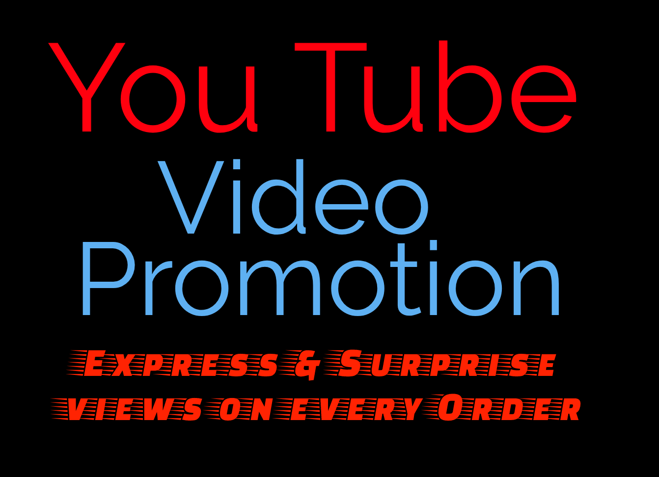 FAST AND HigH QUALITY VIDEO PROMOTION