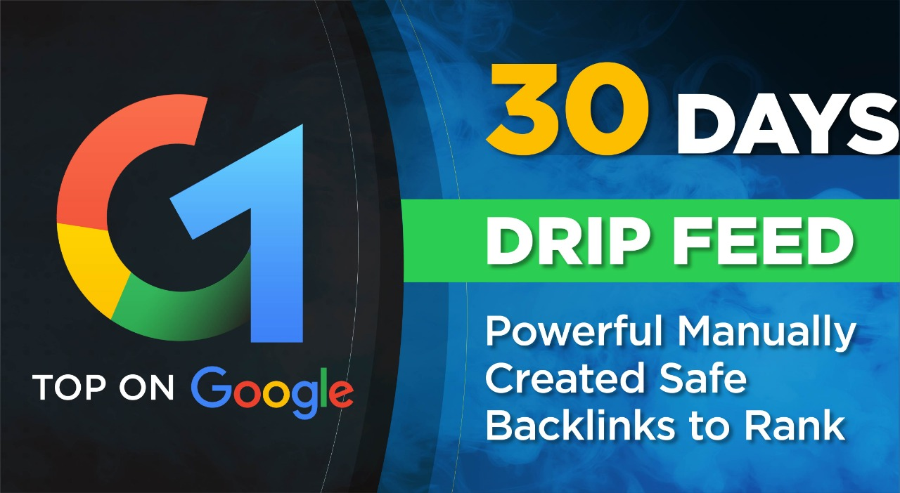 30 Day Drip Feed Powerful MANUALLY created Safe Backlinks to Rank TOP on GOOGLE