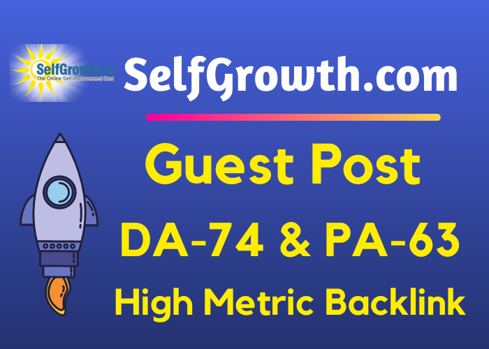 Write and Publish A Guest Post On Selfgrowth DA74 with Backlink